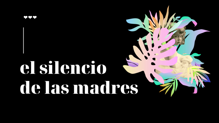 el silencio de las madres